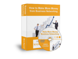 How to Make More Money from your Business Networking - Free Video Training